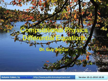 Dr. Guy Tel-Zur Computational Physics Differential Equations Autumn Colors, by Bobby Mikul,  Mikul Autumn Colors,