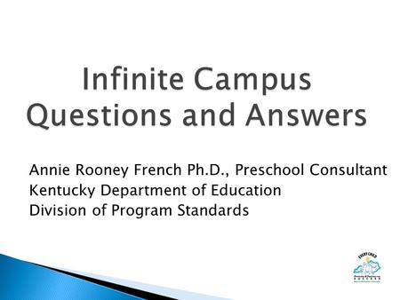 Annie Rooney French Ph.D., Preschool Consultant Kentucky Department of Education Division of Program Standards.
