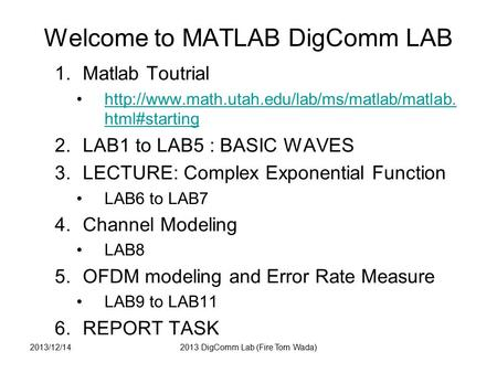 Welcome to MATLAB DigComm LAB 1.Matlab Toutrial  html#startinghttp://www.math.utah.edu/lab/ms/matlab/matlab.