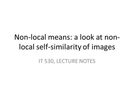 Non-local means: a look at non-local self-similarity of images