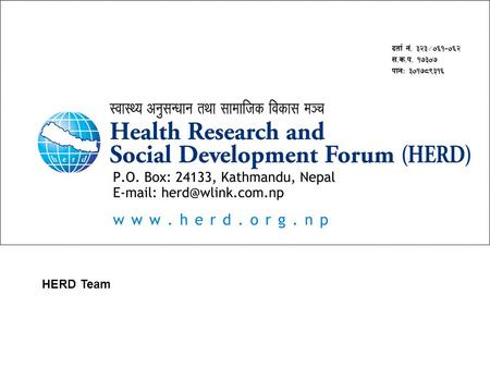 HERD Team. Using Xpert to Reach the Unreached: Mobile Diagnostics Case Finding in Nepal May 2013 – April 2015.