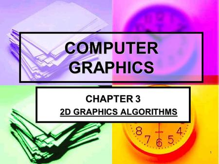 CHAPTER 3 2D GRAPHICS ALGORITHMS