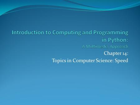 Chapter 14: Topics in Computer Science: Speed. Chapter Objectives.