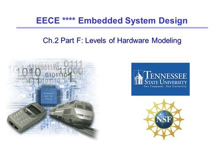 Ch.2 Part F: Levels of Hardware Modeling EECE **** Embedded System Design.