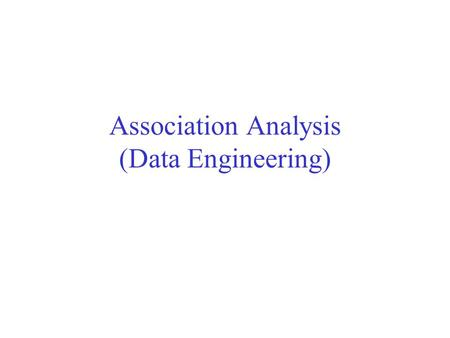 Association Analysis (Data Engineering). Type of attributes in assoc. analysis Association rule mining assumes the input data consists of binary attributes.