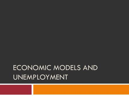 Economic Models and Unemployment