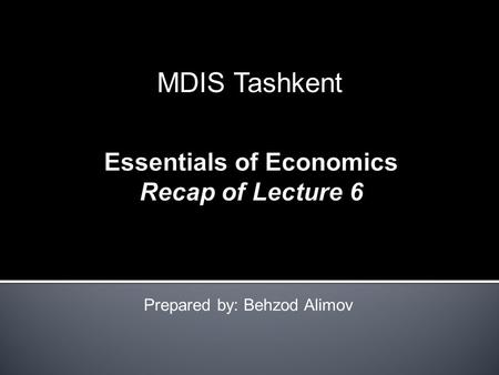 Prepared by: Behzod Alimov MDIS Tashkent. Assumptions o firms are price takers o complete freedom of entry o identical ('homogeneous') products o perfect.