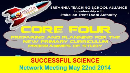 SUCCESSFUL SCIENCE Network Meeting May 22nd 2014.