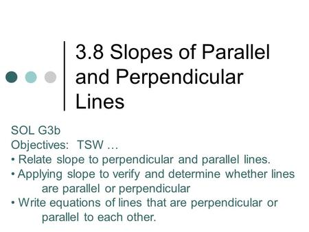 3.8 Slopes of Parallel and Perpendicular Lines