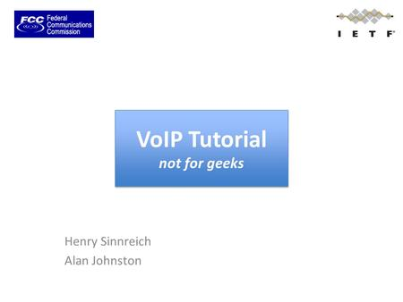 VoIP Tutorial not for geeks Henry Sinnreich Alan Johnston.