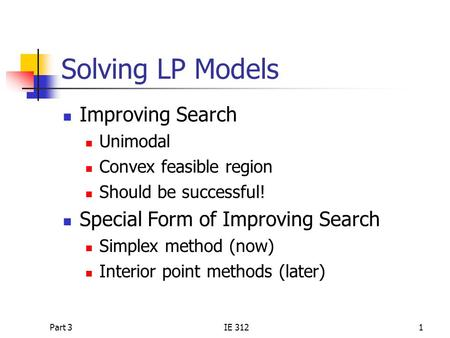 Solving LP Models Improving Search Special Form of Improving Search