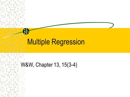 Multiple Regression W&W, Chapter 13, 15(3-4). Introduction Multiple regression is an extension of bivariate regression to take into account more than.