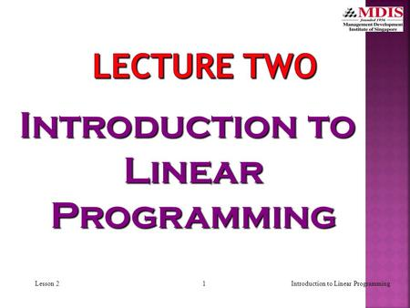 1Introduction to Linear ProgrammingLesson 2 Introduction to Linear Programming.