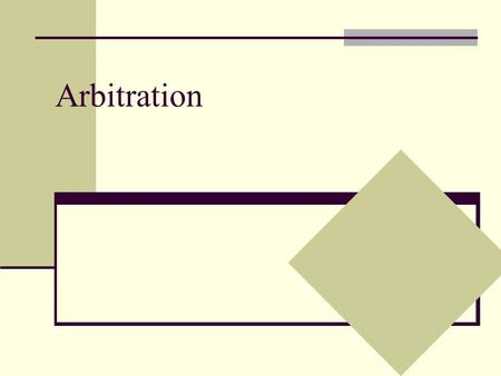 Arbitration. Introduction In this section we will consider the impact of outside arbitration on coordination games Specifically, we will consider two.