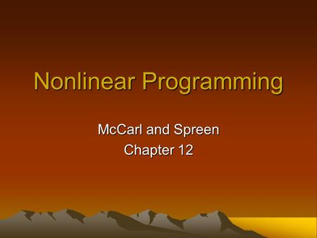 Nonlinear Programming McCarl and Spreen Chapter 12.