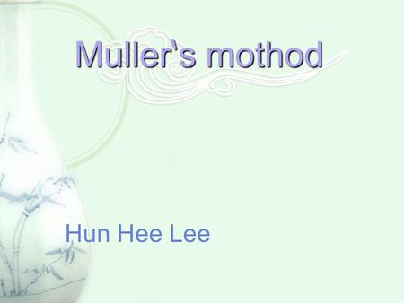 Muller ' s mothod Hun Hee Lee. Muller ' s method Muller ' s method for solving an equation of one variable f(x)=0. Muller ' s method is an iterative method.