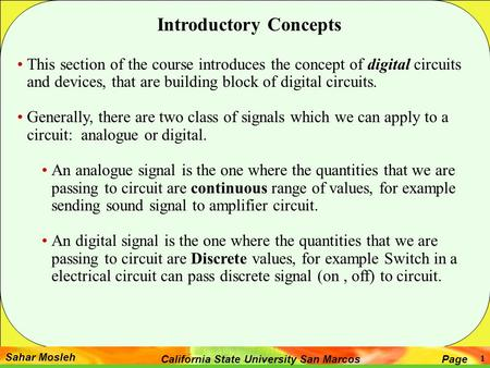 Sahar Mosleh PageCalifornia State University San Marcos 1 Introductory Concepts This section of the course introduces the concept of digital circuits and.