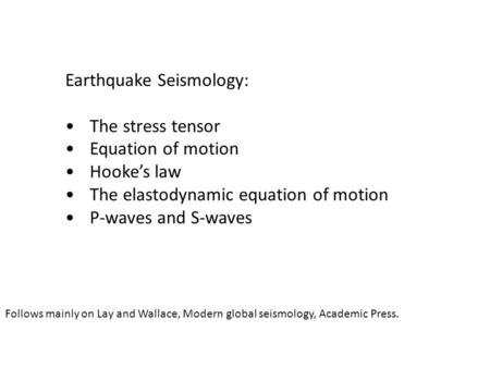 Earthquake Seismology: The stress tensor Equation of motion