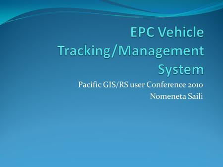 Pacific GIS/RS user Conference 2010 Nomeneta Saili.