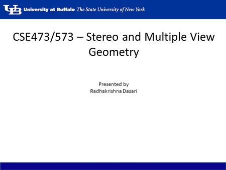 CSE473/573 – Stereo and Multiple View Geometry