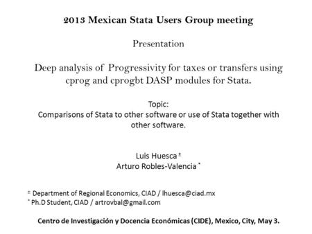 2013 Mexican Stata Users Group meeting Presentation Deep analysis of Progressivity for taxes or transfers using cprog and cprogbt DASP modules for Stata.