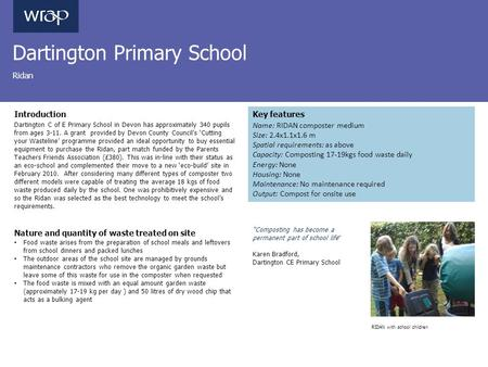 Dartington Primary School Ridan Introduction Dartington C of E Primary School in Devon has approximately 340 pupils from ages 3-11. A grant provided by.