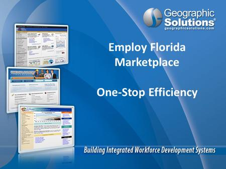 Employ Florida Marketplace One-Stop Efficiency. What IS One-Stop Efficiency? A way to improve overall one-stop location efficiency. Provide crowd and.