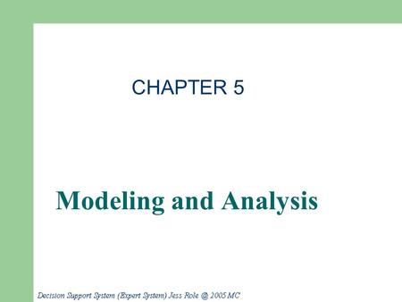 CHAPTER 5 Modeling and Analysis.