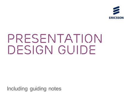 PRESENTATION DESIGN GUIDE Including guiding notes.