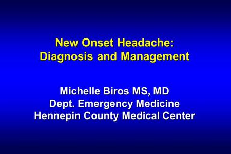 New Onset Headache: Diagnosis and Management