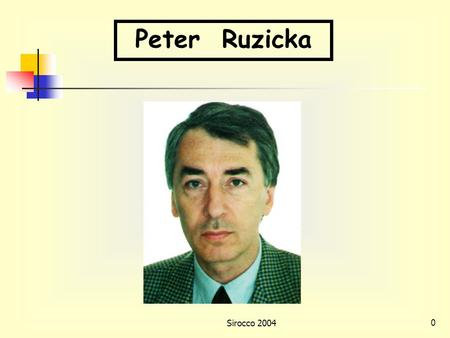 Sirocco 20040 Peter Ruzicka Sirocco 20041 Results and research directions in ATM and optical networks