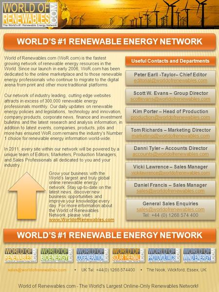WORLD'S #1 RENEWABLE ENERGY NETWORK World of Renewables.com (WoR.com) is the fastest growing network of renewable energy resources in the World. Since.