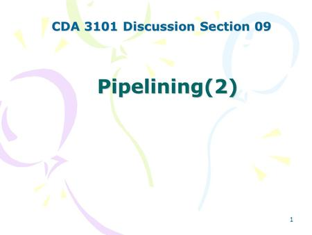 1 Pipelining(2) CDA 3101 Discussion Section 09. 2 Question 1 Identify all of the data dependencies and necessary forwarding in the following code. No.