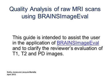 Quality Analysis of raw MRI scans using BRAINSImageEval