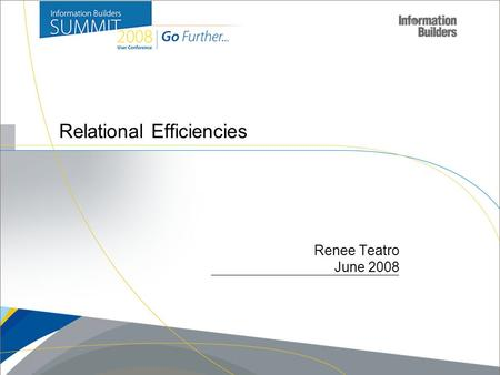 Relational Efficiencies Renee Teatro June 2008. Relational Efficiencies Agenda  Optimization Overview  JOIN Scenarios  Sort Scenarios  Aggregation.