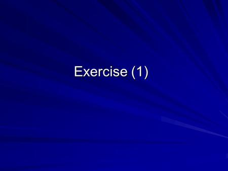 Exercise (1).