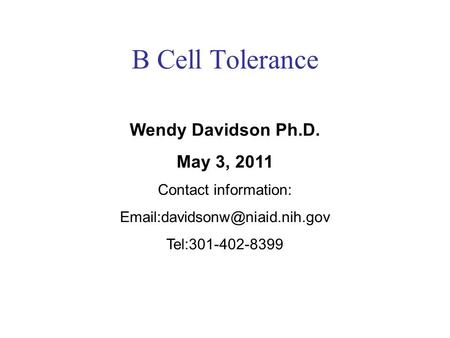 B Cell Tolerance Wendy Davidson Ph.D. May 3, 2011