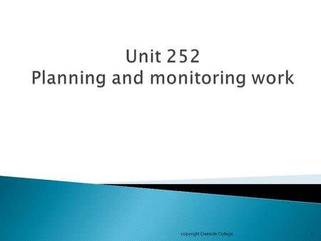 Unit 252 Planning and monitoring work