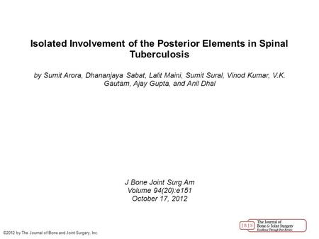 Isolated Involvement of the Posterior Elements in Spinal Tuberculosis by Sumit Arora, Dhananjaya Sabat, Lalit Maini, Sumit Sural, Vinod Kumar, V.K. Gautam,