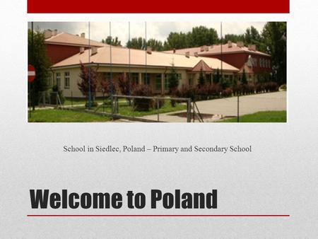 Welcome to Poland School in Siedlec, Poland – Primary and Secondary School.