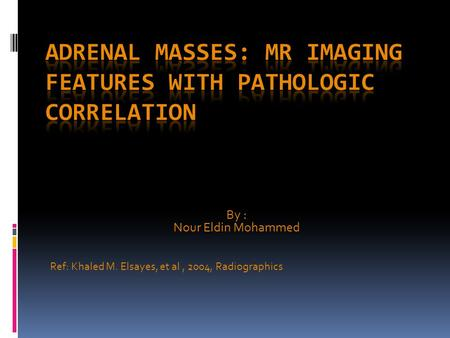 Adrenal Masses: MR Imaging Features with Pathologic Correlation