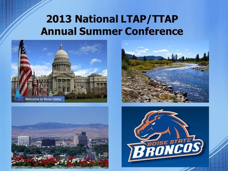 2013 National LTAP/TTAP Annual Summer Conference.