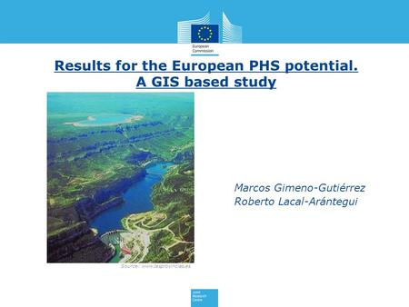 Source: www.lasprovincias.es Results for the European PHS potential. A GIS based study Marcos Gimeno-Gutiérrez Roberto Lacal-Arántegui.