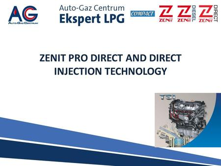 ZENIT PRO DIRECT AND DIRECT INJECTION TECHNOLOGY.