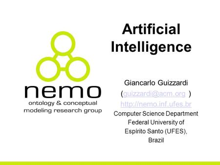 Artificial Intelligence Giancarlo Guizzardi  Computer Science Department Federal University.