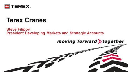 Terex Cranes Steve Filipov, President Developing Markets and Strategic Accounts.