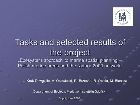 "Tasks and selected results of the project ""Ecosystem approach to marine spatial planning – Polish marine areas and the Natura 2000 network"" Department."
