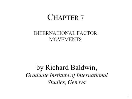 1 by Richard Baldwin, Graduate Institute of International Studies, Geneva.