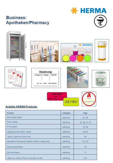 Business: Apotheken/Pharmacy Suitable HERMA Products: ProductCataloguePage Removable labels Labelling46 -48 Power labels Labelling55, 58, 72-73 Price Labels.