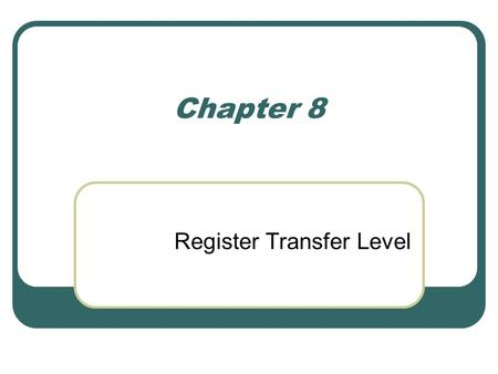 Register Transfer Level